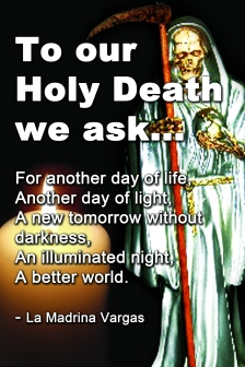 To our Holy Death